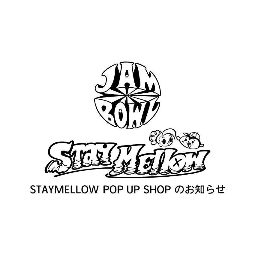 STAYMELLOW POP UP SHOP のお知らせ